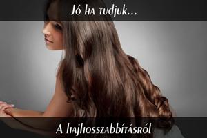 Hajhosszabbítás - Jó ha tudjuk